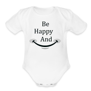 Be Happy and Smile - Short Sleeve Baby Bodysuit