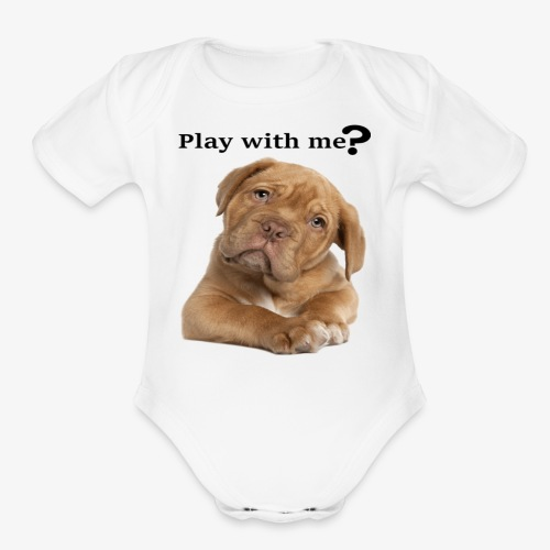 Play with me ? T-shirt cute - Organic Short Sleeve Baby Bodysuit