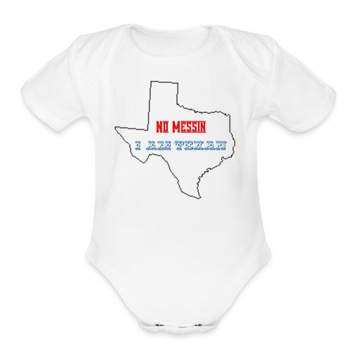 No Messin I'm Texan - Organic Short Sleeve Baby Bodysuit