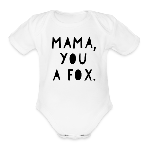 Mama, You a Fox - Short Sleeve Baby Bodysuit