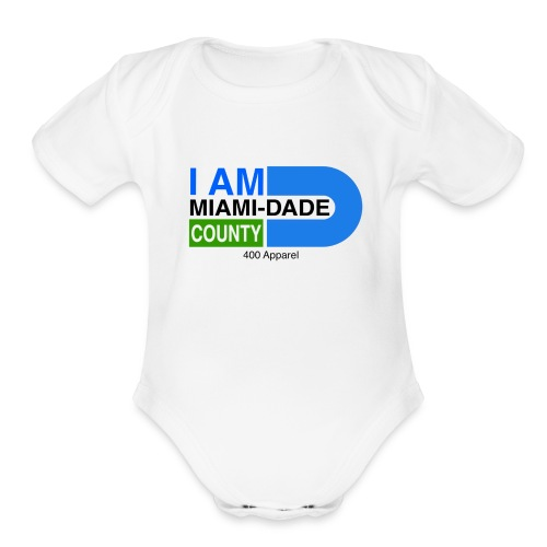 I Am Miami_Dade - Organic Short Sleeve Baby Bodysuit