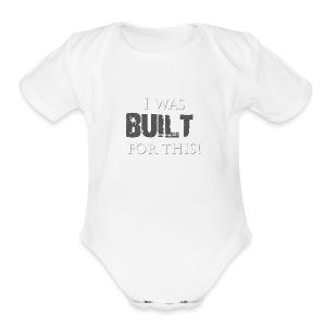 I_was_BUILT_t-shirt - Short Sleeve Baby Bodysuit