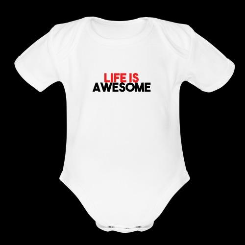 LIFE IS AWESOME - Organic Short Sleeve Baby Bodysuit