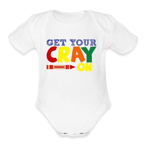 Get Your Cray On - Organic Short Sleeve Baby Bodysuit