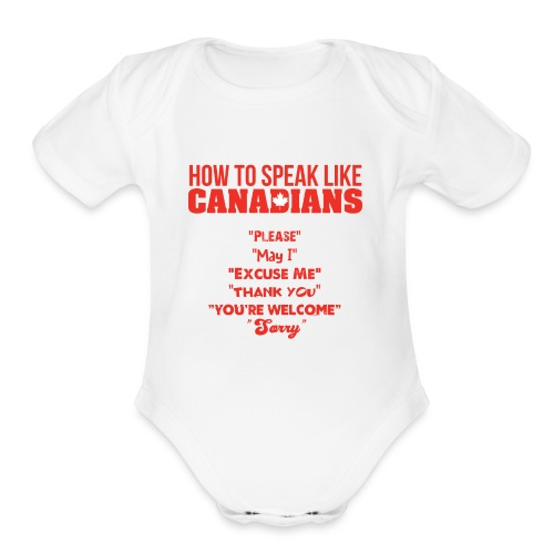 How To Speak Like Canadians - Organic Short Sleeve Baby Bodysuit