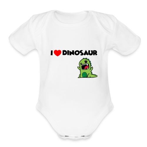 I LOVE DINOSAUR - Organic Short Sleeve Baby Bodysuit