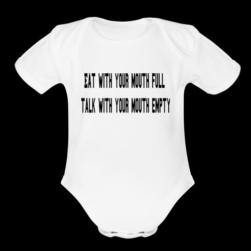 Eat Full Talk Empty - Organic Short Sleeve Baby Bodysuit