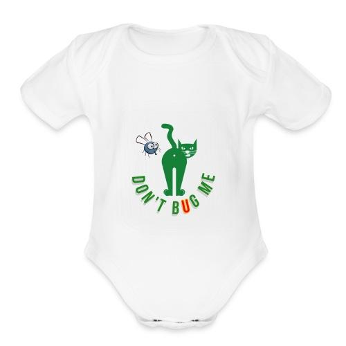 DON'T BUG ME - Organic Short Sleeve Baby Bodysuit