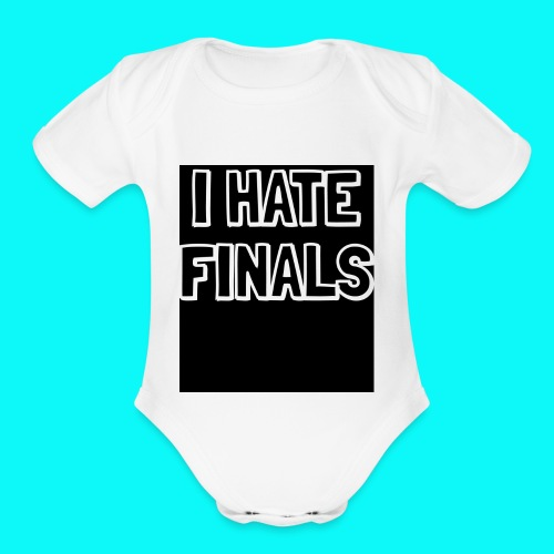 I HATE FINALS - Organic Short Sleeve Baby Bodysuit