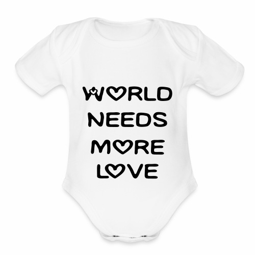 World Needs More Love - Organic Short Sleeve Baby Bodysuit