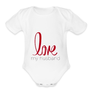 love my husband - Short Sleeve Baby Bodysuit
