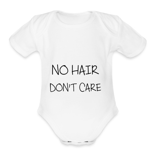 no hair don t care - Organic Short Sleeve Baby Bodysuit