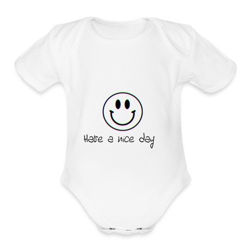 Have a nice day - Organic Short Sleeve Baby Bodysuit