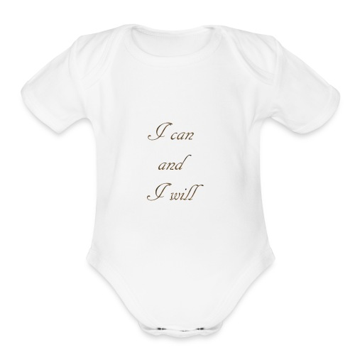 I CAN AND I WIL - Organic Short Sleeve Baby Bodysuit