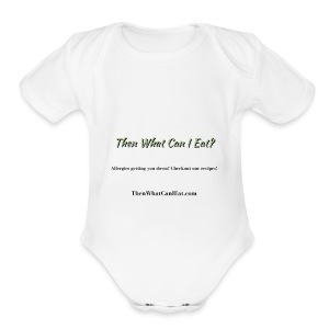 Then What Can I Eat? - Short Sleeve Baby Bodysuit