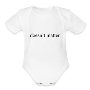 doesn't matter logo designs - Short Sleeve Baby Bodysuit