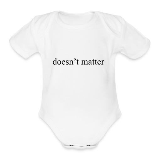 doesn't matter logo designs - Organic Short Sleeve Baby Bodysuit