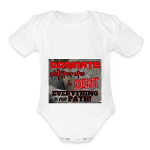 Dominate Obliterate and Dent - Short Sleeve Baby Bodysuit