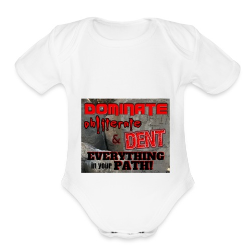 Dominate Obliterate and Dent - Organic Short Sleeve Baby Bodysuit