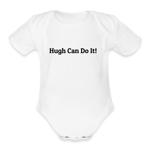 Hugh can do it - Organic Short Sleeve Baby Bodysuit