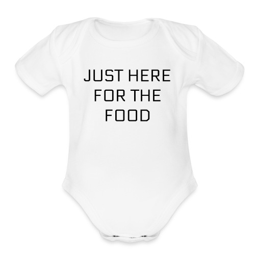 Here For Food - Organic Short Sleeve Baby Bodysuit