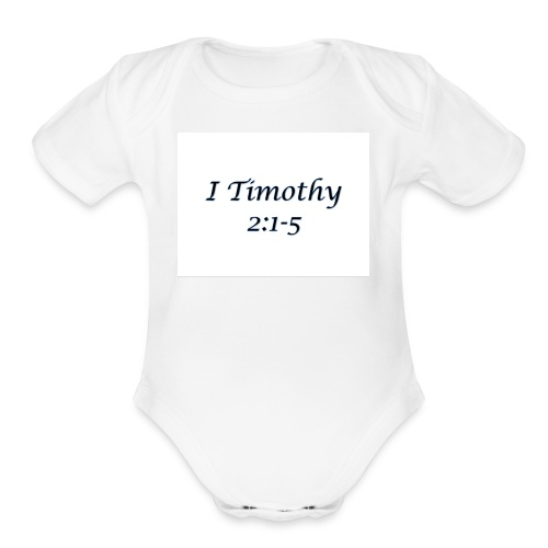 1 Timothy Chapter 2:1-5 - Organic Short Sleeve Baby Bodysuit