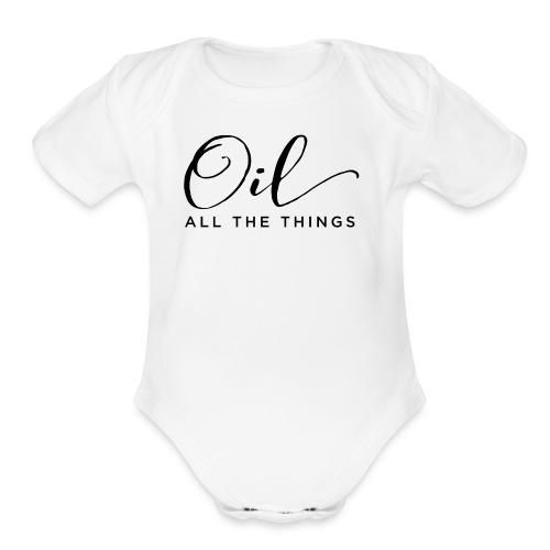 Oil All The Things - Organic Short Sleeve Baby Bodysuit