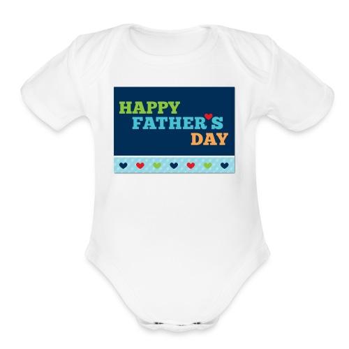 happy fathers day - Organic Short Sleeve Baby Bodysuit