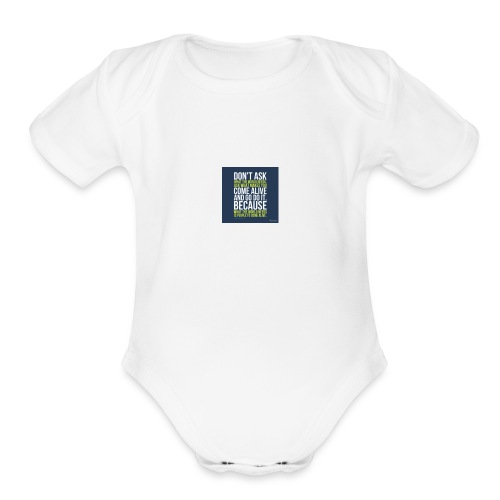 the world needs is people to come alive - Organic Short Sleeve Baby Bodysuit