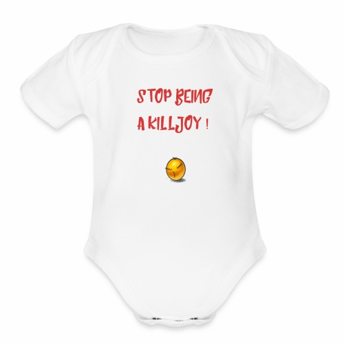No Killjoy - Organic Short Sleeve Baby Bodysuit