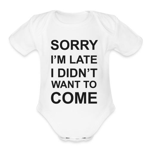 Sorry I'm Late Tshirt - Organic Short Sleeve Baby Bodysuit