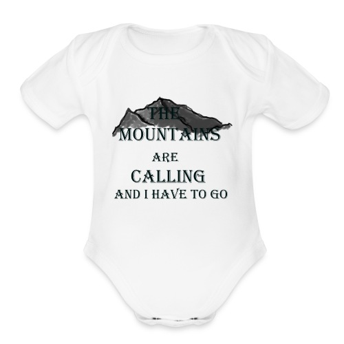 The Mountains Are Calling - Organic Short Sleeve Baby Bodysuit