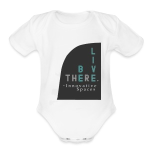 Be There. Live There. - Short Sleeve Baby Bodysuit