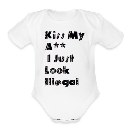 I just Illegal - Organic Short Sleeve Baby Bodysuit