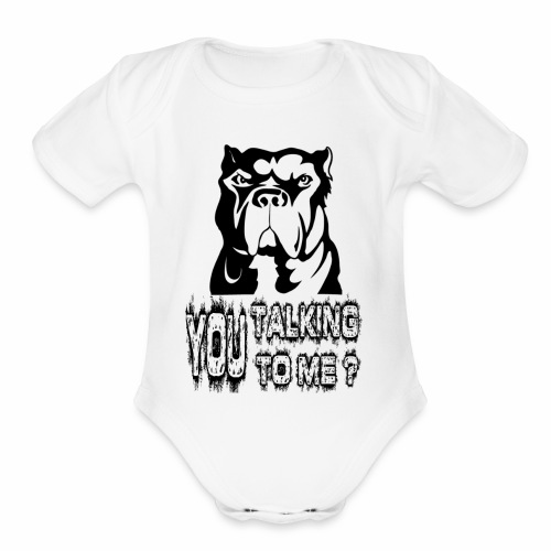 YOU TALKING TO ME ? - Organic Short Sleeve Baby Bodysuit