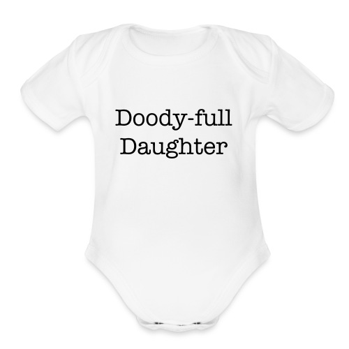 Doody-full Daughter Baby Shower Gift - Organic Short Sleeve Baby Bodysuit