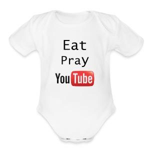 Eat Pray YouTube Shirt - Short Sleeve Baby Bodysuit