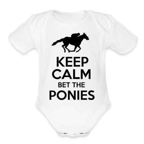 Keep Calm Bet The Ponies - Thoroughbred - Organic Short Sleeve Baby Bodysuit