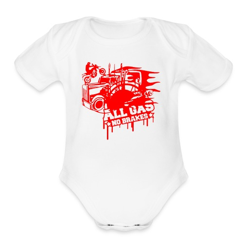 All Gas no Brakes - Organic Short Sleeve Baby Bodysuit