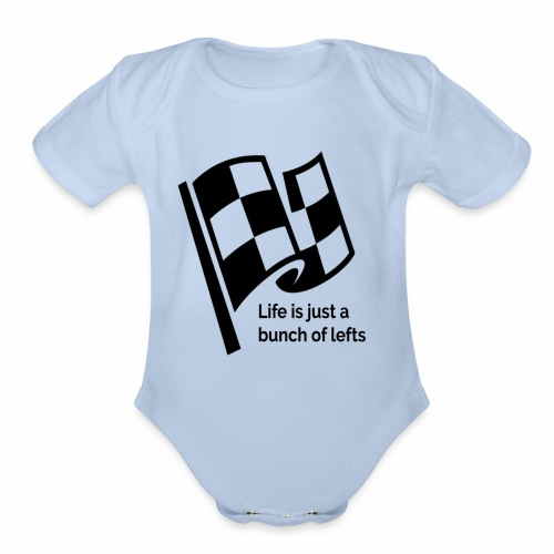 Life Is Just A Bunch Of Lefts Racing Design - Organic Short Sleeve Baby Bodysuit