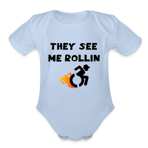 They see me rollin, for wheelchair users, rollers - Organic Short Sleeve Baby Bodysuit
