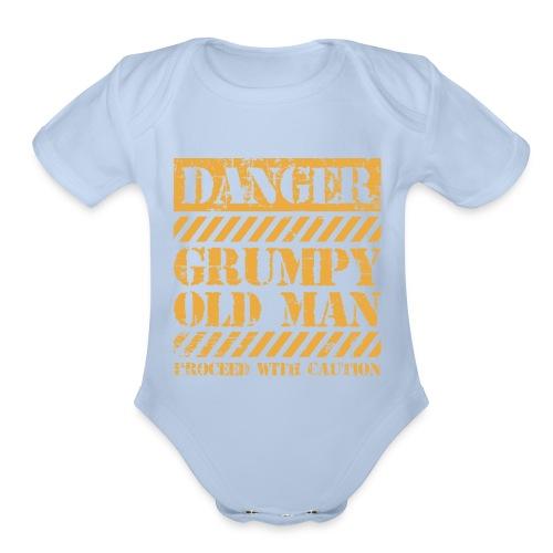 Danger Grumpy Old Man Sarcastic Saying - Organic Short Sleeve Baby Bodysuit