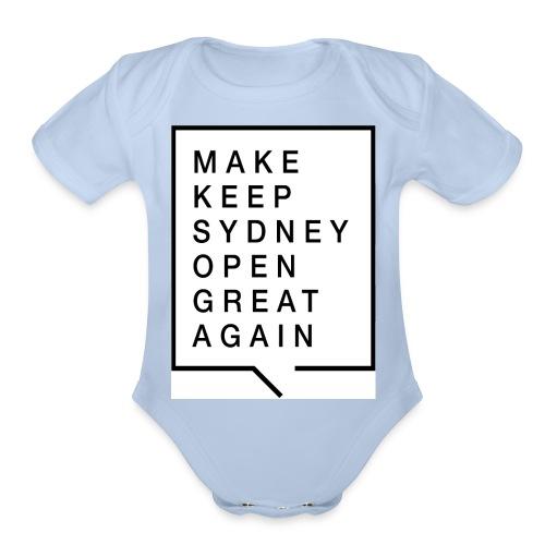 Make Keep Sydney Open Great Again - Organic Short Sleeve Baby Bodysuit