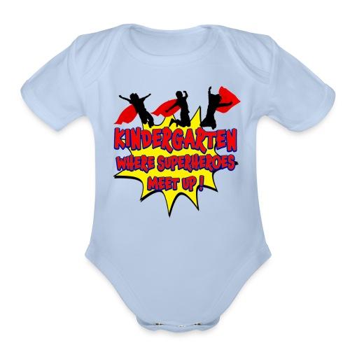 Kindergarten where SUPERHEROES meet up! - Organic Short Sleeve Baby Bodysuit