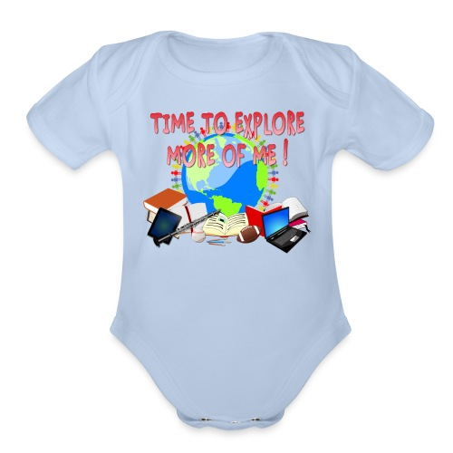 Time to Explore More of Me ! BACK TO SCHOOL - Organic Short Sleeve Baby Bodysuit