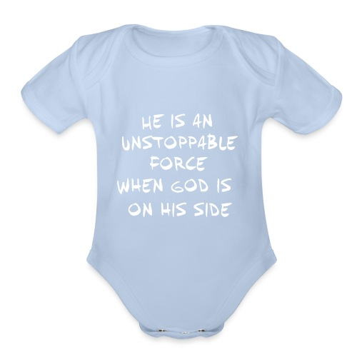 He is an unstoppable force - Organic Short Sleeve Baby Bodysuit