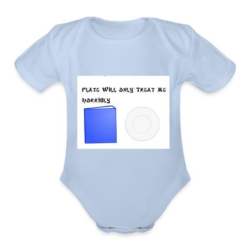 Plate will Only Treat Me Horrbily - Organic Short Sleeve Baby Bodysuit