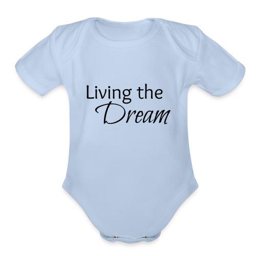 Living the Dream - Organic Short Sleeve Baby Bodysuit
