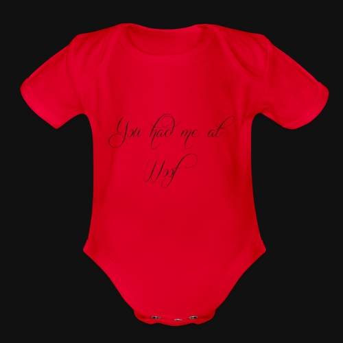 You had me at WOOF - Organic Short Sleeve Baby Bodysuit