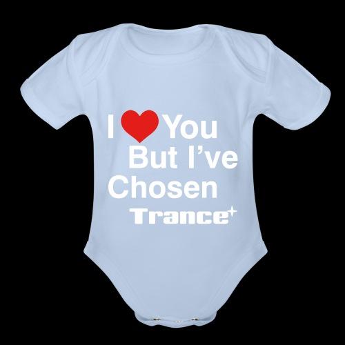 I Love You.. But I've Chosen Trance - Organic Short Sleeve Baby Bodysuit
